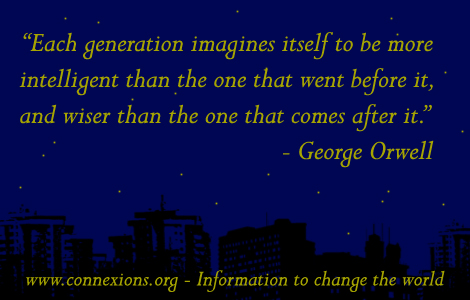 George Orwell Each generation imagines itself