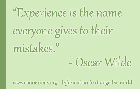 Oscar Wilde: Experience is the name everyone gives to their mistakes.