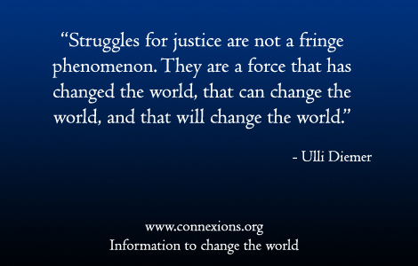 Ulli Diemer: Struggles for justice are not a fringe phenomenon. They are a force that has changed the world, that can change the world, and that will change the world.