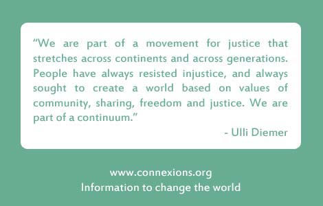 Ulli Diemer: We are part of a movement for justice that stretches across continents and across generations. People have always resisted injustice, and always sought to create a world based on values of community, sharing, freedom and justice. We are part of a continuum.