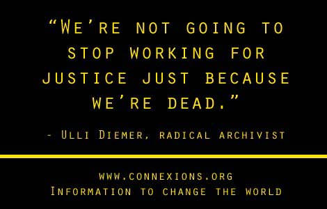 Ulli Diemer We're not going to stop working for justice just because we're dead.