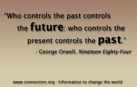 George Orwell: Who controls the past controls the future: who controls the present controls the past.