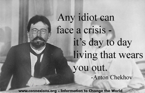 Chekhov: Any idiot can face a crisis